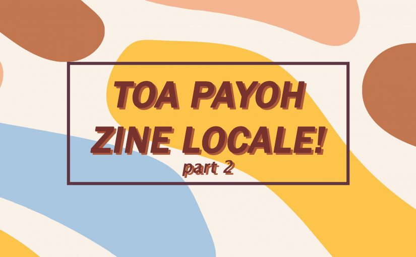 ZINE: LOCALE! – PART 2 (Making of the Zine)