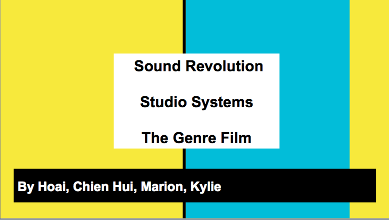 Week 6 Presentation: Sound Revolution / Hollywood and Other Studio Systems / Hollywood Classical Genre Films