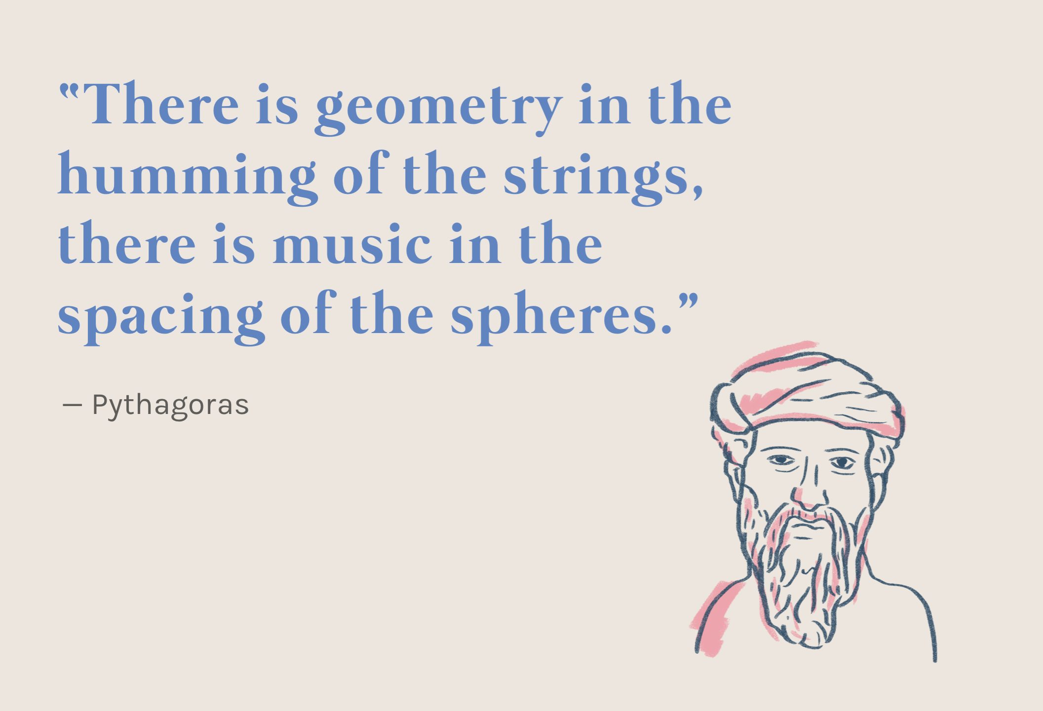 Pythagoras believed that the motions of the planets along the celestial  sphere created harmonious music.