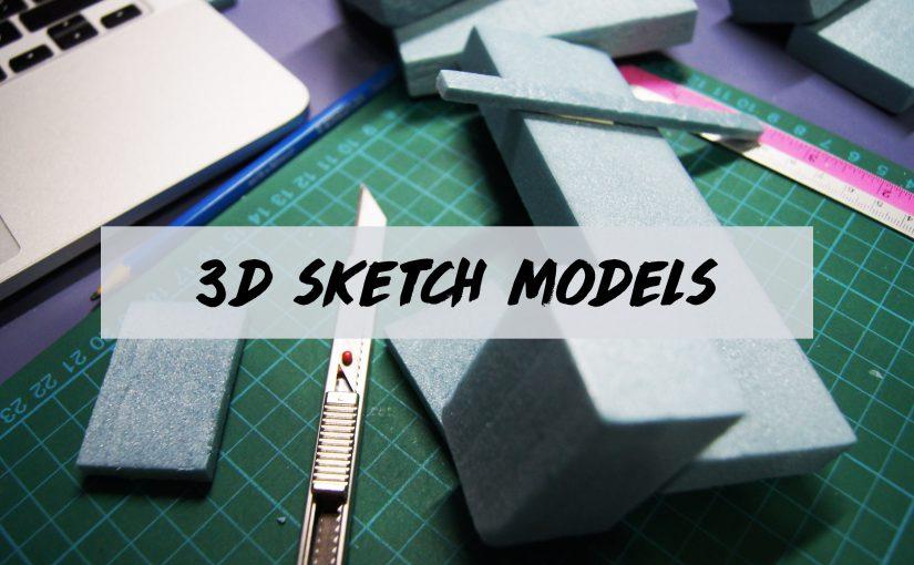 3D | Sketch Models & Analysis