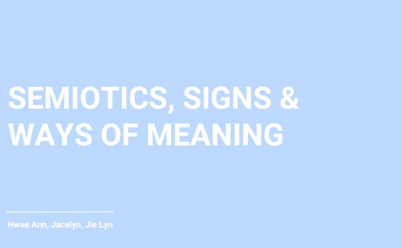 Semiotics, Signs & Ways of Meaning