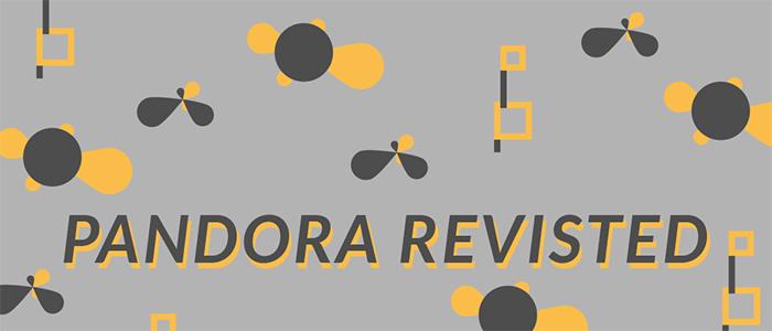 Pandora Revisited