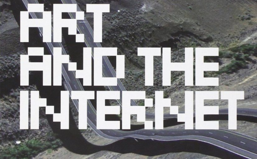 Reading Assignment: Art and the Internet
