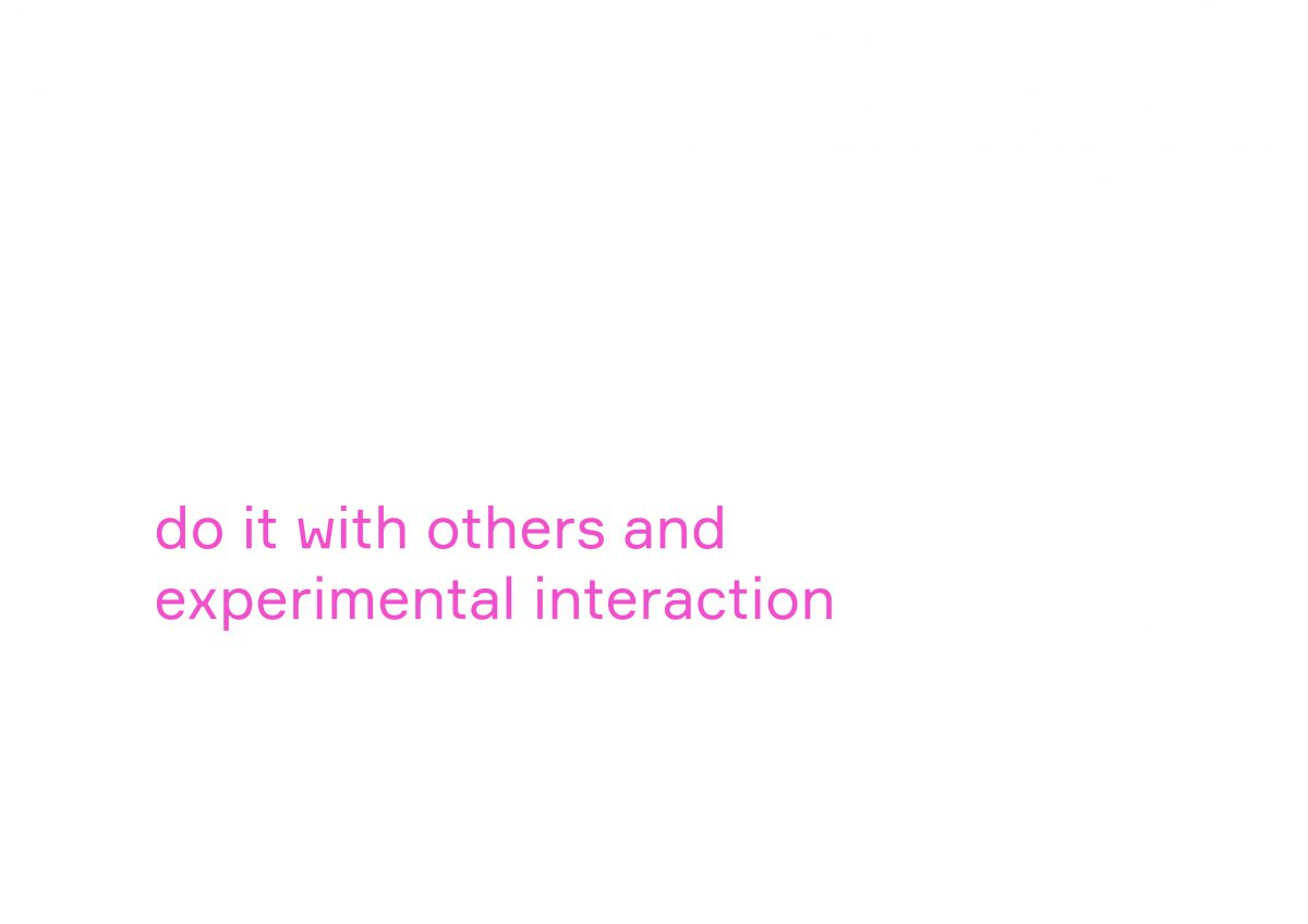 Do It With Others and Experimental Interaction