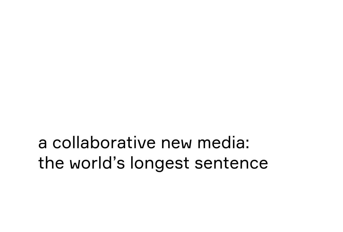 A Collaborative New Media: The World's Longest Sentence