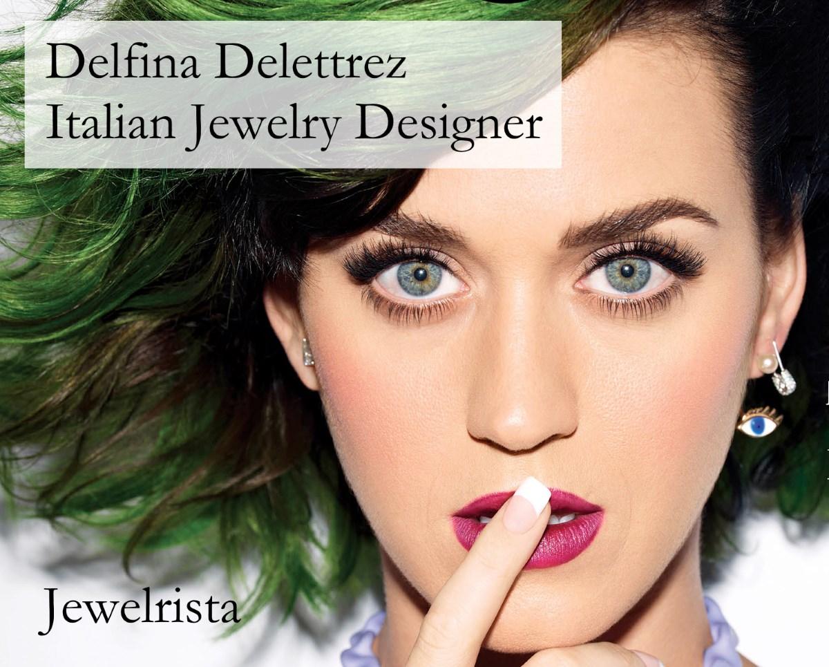 Delfina Delettrez on Katy Perry Image source: http://jewelrista.com/blog/2014/11/30/delfina-delettrez-italian-jewelry-designer/ last access 1st September 2016