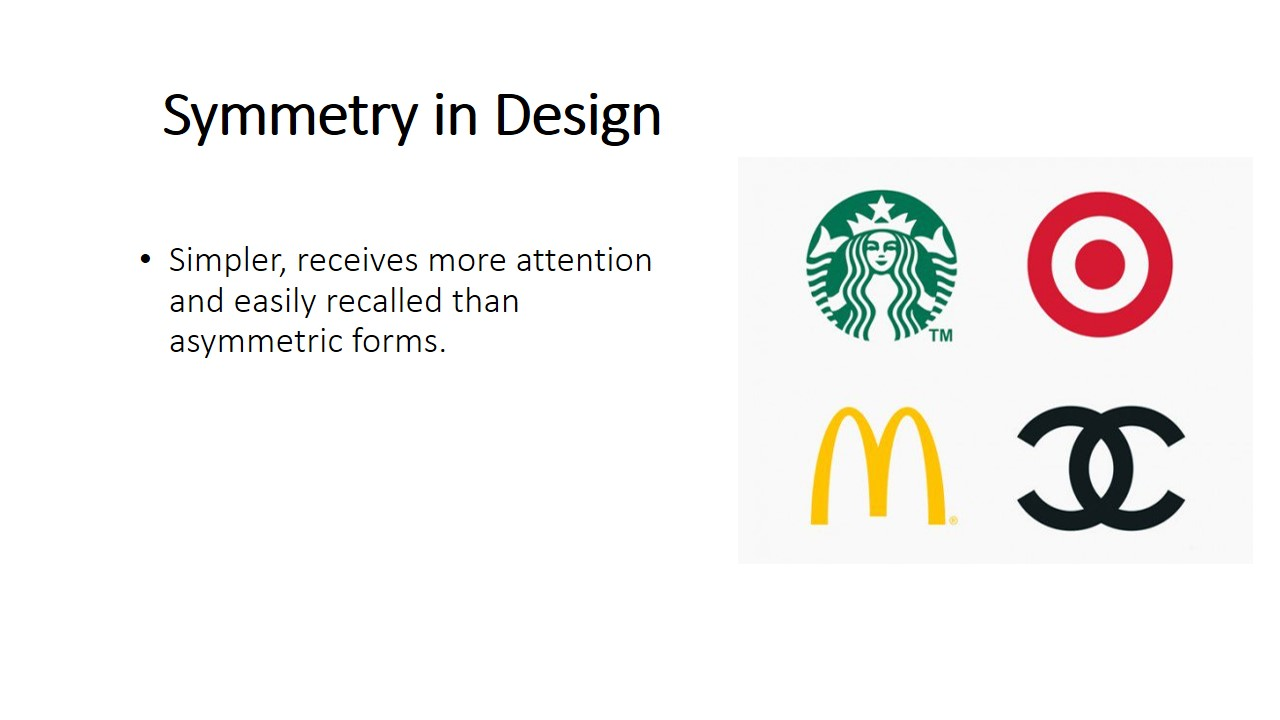 Thus deign logos such as brands like Starbucks, Target, Macdonald and Chanel uses symmetric logos as they attract attention and easy to be recalled by consumers.