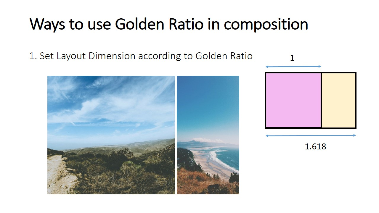 How to make good use of golden ratio for our composition? Set your layout dimension according to golden ratio and add a space at the ratio point.
