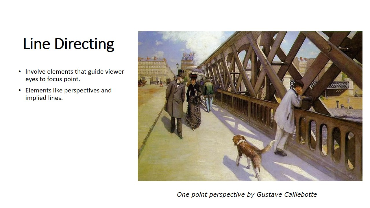 Line Directing guide our eyes to focus point using elements like perspectives and implied line shown in one point perspective by Gustave caillebotte. This Lead our eyes to the couple.