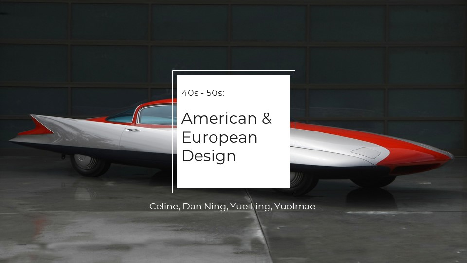 American and European designs in the 40s-50s Presentation